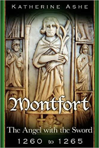 Montfort The Angel with the Sword: 1260 to 1265 (Montfort The Founder of Parliament)