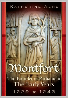 Montfort The Early Years 1229 to 1243 (Montfort The Founder of Parliament)